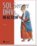 SQL Server DMVs in Action : Better Queries with Dynamic Management Views, Stirk, Ian W., 1935182730