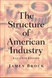 The Structure of American Industry, Brock, James and Adams, Walter, 0131432737