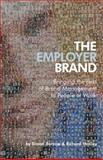 The Employer Brand : Bringing the Best of Brand Management to People at Work, Barrow, Simon and Mosley, Richard, 0470012730
