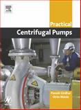 Practical Centrifugal Pumps, Girdhar, Paresh and Moniz, Octo, 0750662735