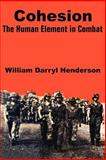 Cohesion : The Human Element in Combat, Henderson, William Darryl, 1410202739