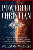 Powerful Christian, Ye-Vetta Wilson-Worst, 150046273X