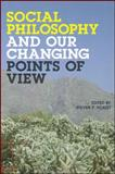 Social Philosophy and Our Changing Points of View, Steven Scalet, 1586842730