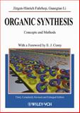 Organic Synthesis : Concepts and Methods, Li, Guangtao and Fuhrhop, Jürgen-Hinrich, 3527302735