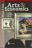 Arts and Economics : Analysis and Cultural Policy, Frey, Bruno S., 3540002731