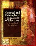 Historical and Philosophical Foundations of Education : A Biographical Introduction, Gutek, Gerald L., 0137152736