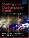 Strategy in the Contemporary World : An Introduction to Strategic Studies, , 019878273X