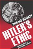 Hitler's Ethic : The Nazi Pursuit of Evolutionary Progress, Weikart, Richard, 0230112730