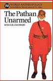 The Pathan Unarmed : Opposition and Memory in the Khudai Khidmatgar Movement, Banerjee, Mukulika, 0852552734