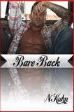 Bare Back, N. Kuhn, 149544273X