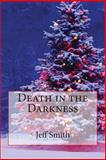 Death in the Darkness, Jeff Smith, 1500212733