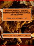 Institutional Digital Repository Benchmarks, 2014 Edition, Primary Research Group, 1574402730