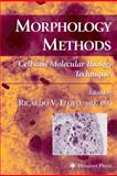 Morphology Methods : Cell and Molecular Biology Techniques, , 1617372730