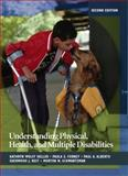 Understanding Physical, Health, and Multiple Disabilities, Heller, Kathryn Wolff and Forney, Paula E., 0132402734