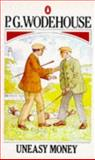 Uneasy Money, P. G. Wodehouse, 0140012737