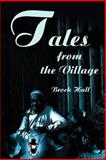Tales from the Village, Brock B. Hall, 0595212735