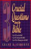 3 Crucial Questions about the Bible, Osborne, Grant R., 0801052734