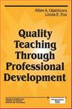 Quality Teaching Through Professional Development, Glatthorn, Allan A. and Fox, Linda E., 0803962738