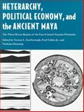 Heterarchy, Political Economy, and the A : The Three Rivers Region of the East-Central Yucatan Peninsula, Scarborough Et Al., 0816522731