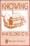 Knowing What Belongs to Us, Kenneth E. Hagin, 089276273X