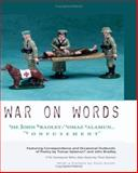 War of Words : The John Bradley/Tomaz Salamun* Confusement. Featuring Correspondence and Occasional Outbursts of Poetry by Tomaz Salamun* and John Bradley; with a Preface by Patti Smith, Bradley, John, 0975922734