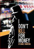 I Don't Kill for Money, Daniel Thompson, 1468562738