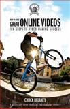 How to Make Great Online Videos, New York Institute of Photography Staff and Chuck DeLaney, 1621532739