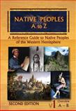 Native Peoples - A to Z : A Reference Guide to Native Peoples of the Western Hemisphere, Not Available, 1878592734
