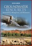 Groundwater Resources : Sustainability, Management, and Restoration, Kresic, Neven, 0071492739