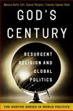 God's Century : Resurgent Religion and Global Politics, Toft, Monica Duffy and Philpott, Daniel, 0393932737