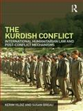 The Kurdish Conflict : International Humanitarian Law and Post-Conflict Mechanisms, Yildiz, Kerim and Breau, Susan, 0415562732