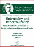Universality and Renormalization : From Stochastic Evolution to Renormalization of Quantum Fields, Ilia Binder and Dirk Kreimer, 0821842730