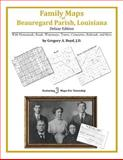 Family Maps of Beauregard Parish, Louisiana, Deluxe Edition : With Homesteads, Roads, Waterways, Towns, Cemeteries, Railroads, and More, Boyd, Gregory A., 1420312731