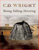 Rising, Falling, Hovering, C. D. Wright, 1556592736