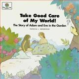 Take Good Care of My World!, Patricia L. Nederveld, 1562122738