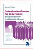 Datenbanksoftware Für Jedermann : Das Universelle Softwarepaket Vieweg DatenbankManager Für XBASE-Kompatible Datenbanken, Hickey, Raymond, 3528052732