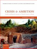 Crisis and Ambition : Tombs and Burial Customs in Third-Century AD Rome, Borg, Barbara E., 0199672733