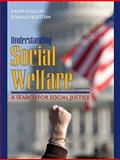 Understanding Social Welfare : A Search for Social Justice, Dolgoff, Ralph and Feldstein, Donald, 0205672736