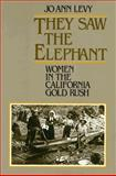 They Saw the Elephant : Women in the California Gold Rush, Levy, JoAnn, 0208022732