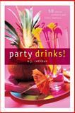 Party Drinks!, A. J. Rathbun, 1558322736