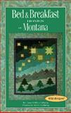 Bed and Breakfast Homes in Montana, Janet O. Colberg and Steve Colberg, 1560442735
