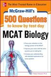 McGraw-Hill's 500 MCAT Biology Questions to Know by Test Day, Stewart, Robert, 0071782737