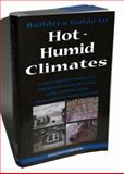 Builder's Guide to Hot/Humid Climates, Building Knowledge Staff, 0975512730
