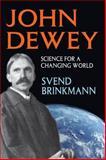 John Dewey : Science for a Changing World, Brinkmann, Svend, 1412852730