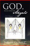 God, Please Send Me Angels, Tomie Gomez, 1469142732