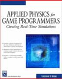 Applied Physics for Game Programmers Creating Real-Time Simulations, Watkins, Christopher, 1584502738