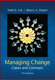 Managing Change : Cases and Concepts, Jick, Todd D. and Peiperl, Maury, 0073102741
