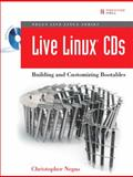 Live Linux CDs : Building and Customizing Bootables, Negus, Christopher, 0132432749