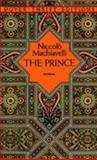 The Prince, Nicolo MacHiavelli, 0486272745