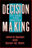 Decision Making, Byron M. Roth and John D. Mullen, 0742512746